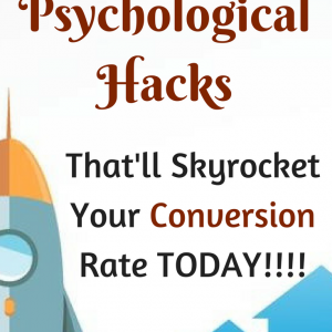 8 Psychological Hacks That'll Skyrocket Your Conversion Rate